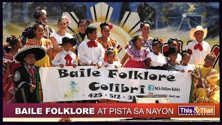 Baile Folklore Colibri Performs at Pista Sa Nayon