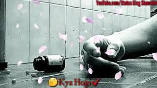 Kaise Kahun Bina tera Zindagi Ye Kya Hogi Awesome Heart Touching Status