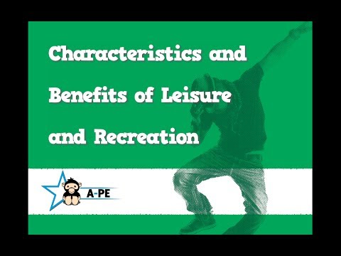 GCSE PE Characteristics and Benefits of Leisure and Recreation AQA Board