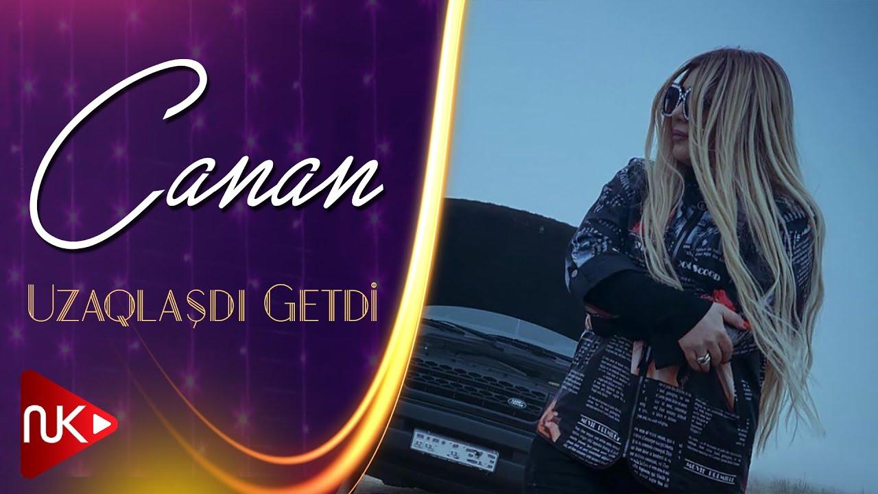 Canan Uzaqlasdi Getdi 2020 Official Music Video Youtube