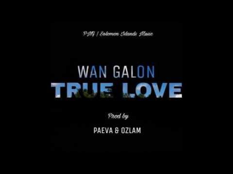 WAN GALLON - True Love [Prod by Paeva & Ozlam 2017]