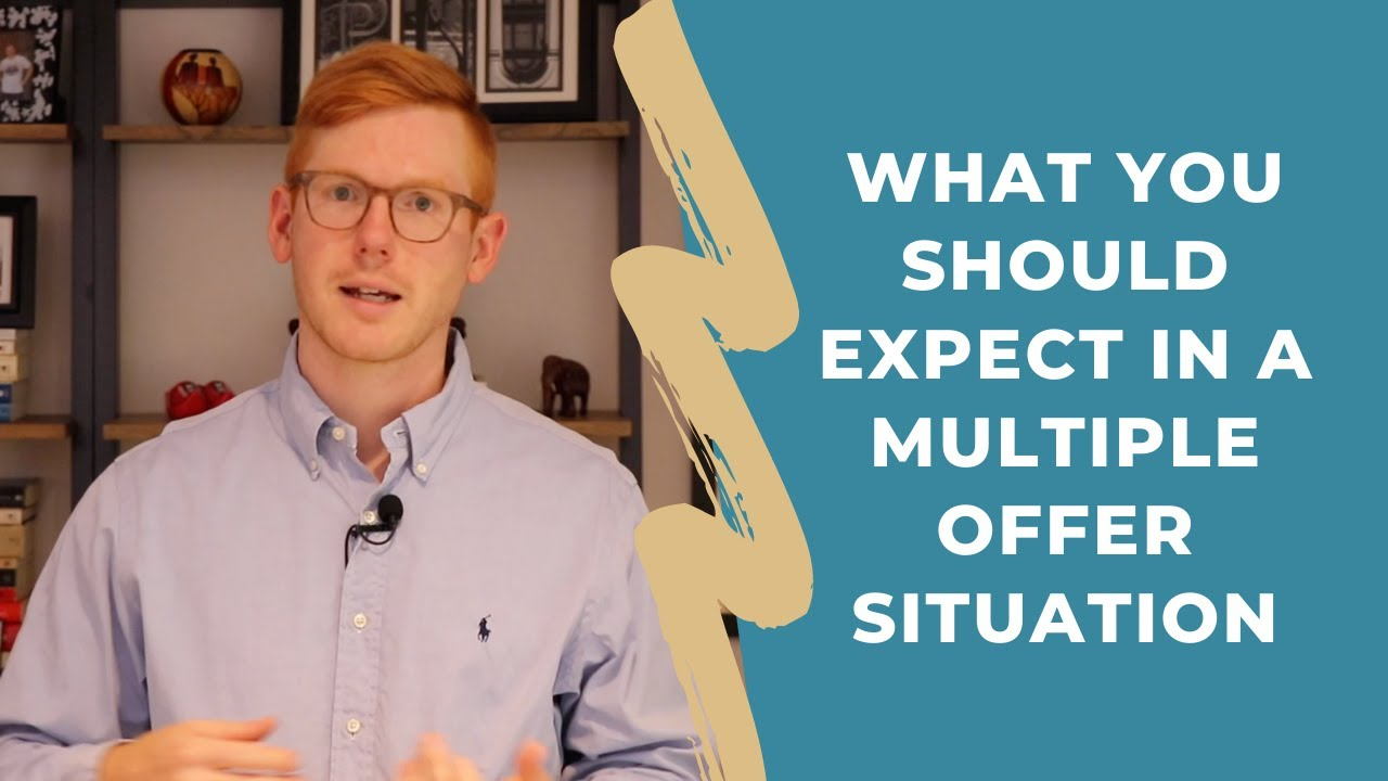 What You Should Expect in a Multiple Offer Situation
