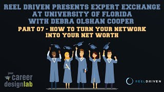 Reel Driven Presents Expert Exchange - 07 - How To Turn Your Network into your net worth