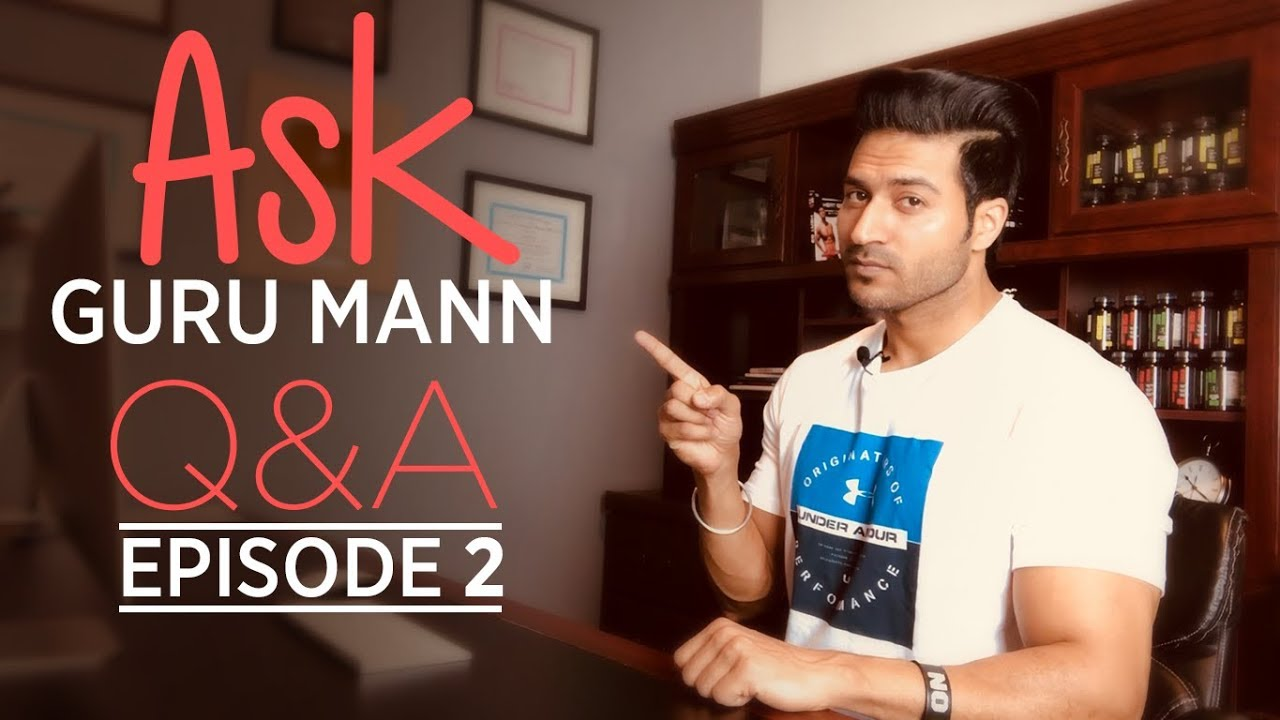 Episode 02 - ASK GURU MANN || Best Fitness Questions - Guru Mann Answers || #AskGuruMann