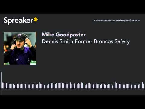 Dennis Smith Former Broncos Safety (made with Spreaker)