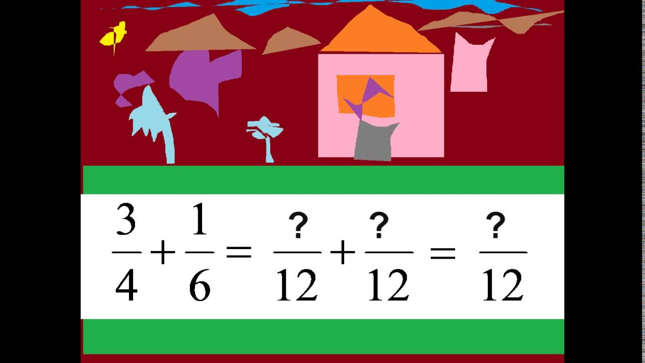 three fourths plus one sixth 3 4 1 6 adding fractions with