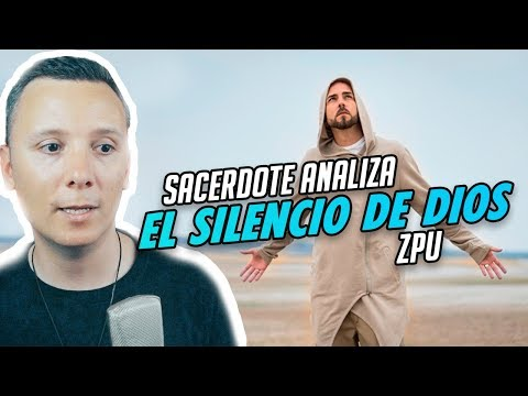 ZPU - EL SILENCIO DE DIOS | ANÁLISIS DE UN SACERDOTE CATÓLICO