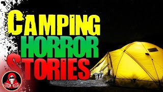5 TRUE Camping Horror Stories - Darkness Prevails