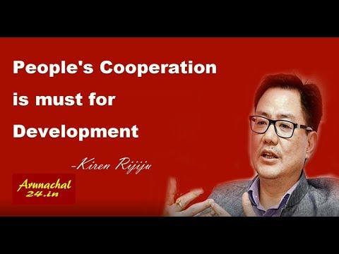 Arunachal24 -People's cooperation is must for development- Kiren Rijiju