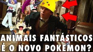 Animais fantásticos é o novo Pokemon?