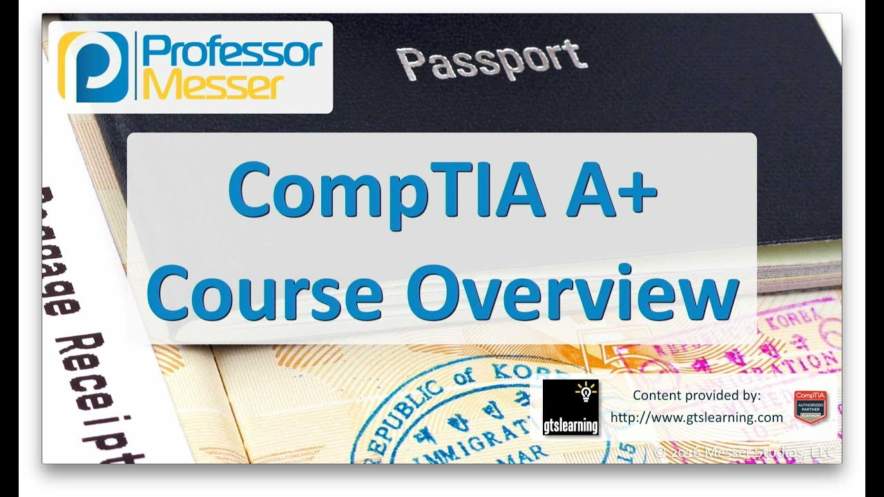 Professor Messer's CompTIA 220-901 And 220-902 A+ Course