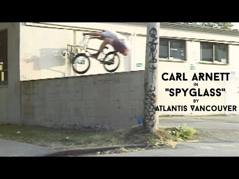 "BMX - ATLANTIS VANCOUVER - ""SPYGLASS"" - CARL ARNETT"