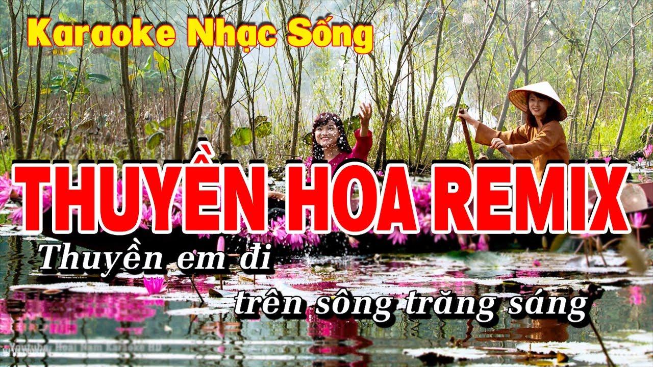 Karaoke Thuyền Hoa Remix