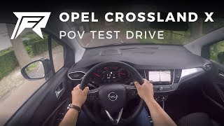 2017 Opel Crossland X 1.2 Turbo 110HP - POV Test Drive (no talking, pure driving)