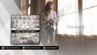 Daniela Calvario - Tus Besos (AUDIO OFICIAL)