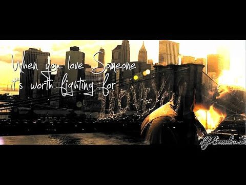 When You Love Someone It's Worth Fighting For (TCVC)