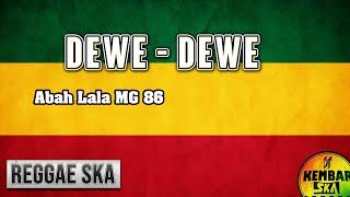 DEWE - DEWE Cipt. Abah Lala MG 86 Reggae SKA Cendol dawet