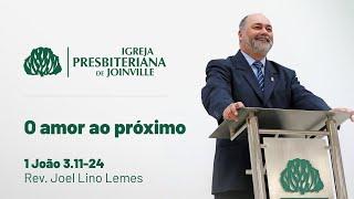IPB Joinville - Culto - 15/11/2020 - O amor ao próximo