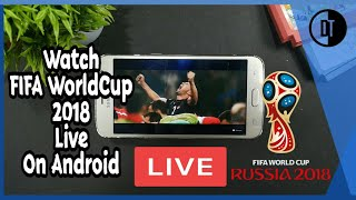 Watch FIFA WorldCup 2018 Live Matches For Free On Any Android Device. Live Football on Android.