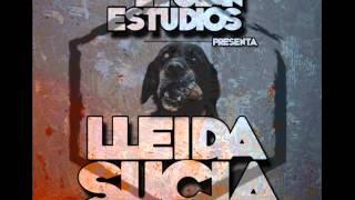El Clan Studios presenta LLEIDA SUCIA - 18 Problemas  Omil (Producción Lhanze)