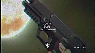 Fukkit - Bugs (ft. Sabino) [Prod. Y$57]