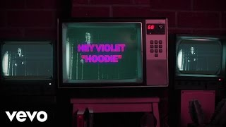 Hey Violet - Hoodie (Lyric Video)