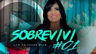 FERNANDA BRUM - SOBREVIVI #01