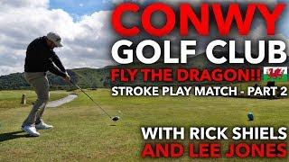 Conwy Golf Club - FLY THE DRAGON! Part 2 with Rick Shiels and Jonesy Boy