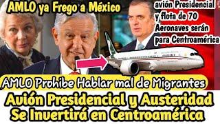 Avión Presidencial y Austeridad Republicana Es Para Migrantes e invertir Centroamérica - Beto Alfa