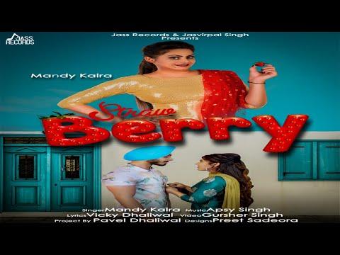 Strawberry   (FULL HD)   Mandy Kalra   Apsy Singh   New Punjabi Songs 2018   Latest Punjabi Songs