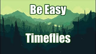 Be Easy - Timeflies   LYRICS