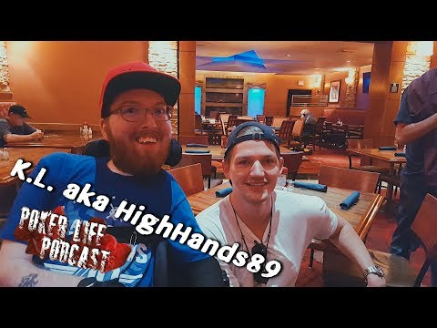 Guest K.L. aka Highhands89 || Poker Life Podcast