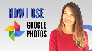 How I Use Google Photos