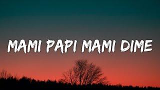 Mami papi Mami dime (Letra) Todas Quieren [TikTok Song]