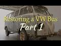 VW Bus Restore - Part 1