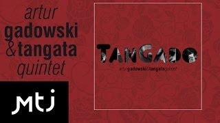 Artur Gadowski & Tangata Quintet - Już nie zapomnisz mnie