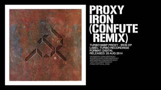 Proxy - Iron (Confute Remix) [Turbo-166]