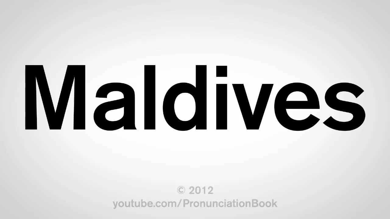How to Pronounce Maldives - YouTube