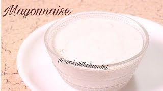 How to Make Homemade Mayonnaise - Easy & Perfect Mayonnaise Recipe