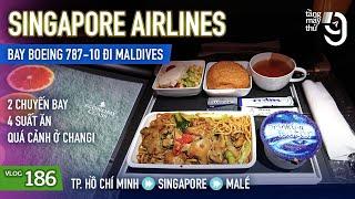 [M9] #186: Bay đi Maldives với Boeing 787-10 Dreamliner của Singapore Airlines | Yêu Máy Bay