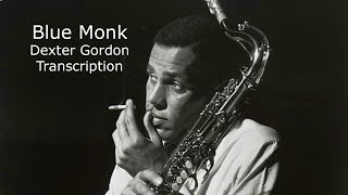 Blue Monk/Thelonious Monk.  Dexter Gordon Solo. Transcribed by Carles Margarit