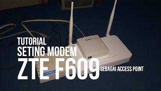 Mengubah Modem ZTE F609 Bekas IndiHome Jadi Access Point (AP)