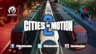 Cities In Motion 2 Gameplay Trailer