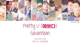 SEVENTEEN [세븐틴] - Pretty U [예쁘다] (Color Coded Lyrics | Han/Rom/Eng)