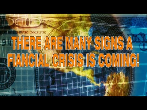 There Are Many Signs A Financial Crisis Is Coming!