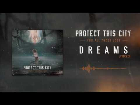 PROTECT THIS CITY - Dreams (Official Audio) [CORE COMMUNITY PREMIERE]