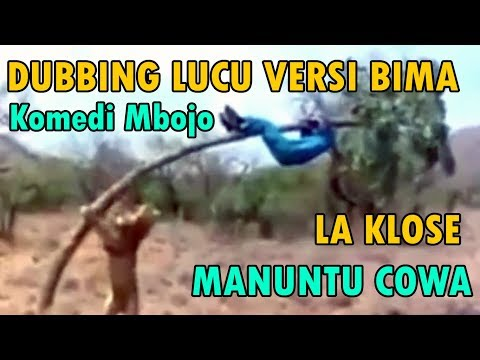 Dubbing Lucu Bahasa Bima - La Klose Maloa Nuntu Cowa   Kocak