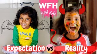 Work From Home With Kid - Expectation vs Reality