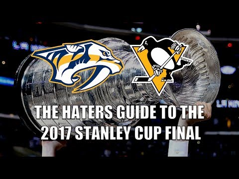 The Haters Guide to the 2017 Stanley Cup Final