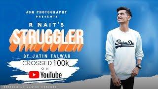 Struggler Full HD R Nait Laddi Gill Jatin Talwar New Punjabi Songs2019 JSN Photography